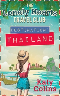 (ebook) Destination Thailand (The Lonely Hearts Travel Club, Book 1)