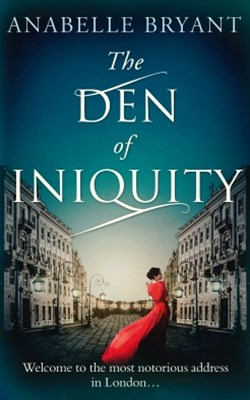 (ebook) The Den Of Iniquity (Bastards of London, Book 1)