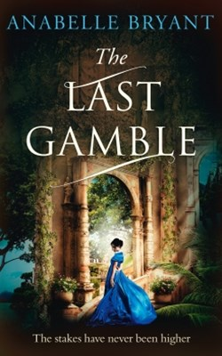 (ebook) The Last Gamble (Bastards of London, Book 3)