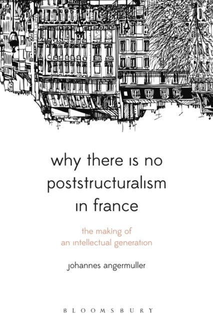 (ebook) Why There Is No Poststructuralism in France