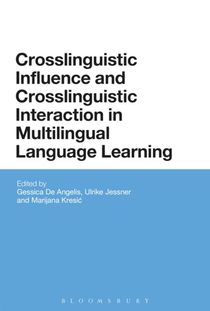Crosslinguistic Influence and Crosslinguistic Interaction in Multilingual Language Learning