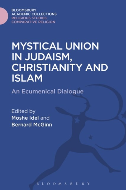 Mystical Union in Judaism, Christianity, and Islam