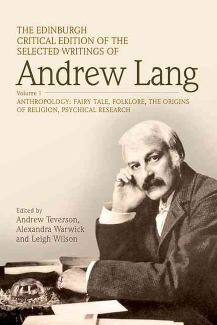 The Edinburgh Critical Edition of the Selected Writings of Andrew Lang, Volume 2