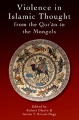 (ebook) Violence in Islamic Thought from the Qur'an to the Mongols