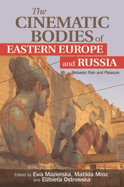 Cinematic Bodies of Eastern Europe and Russia
