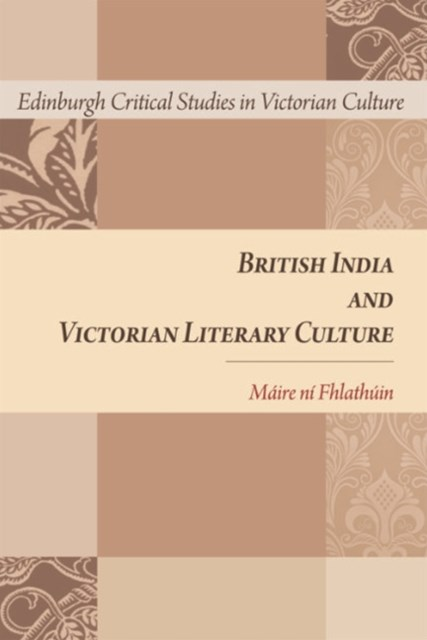 British India and Victorian Literary Culture