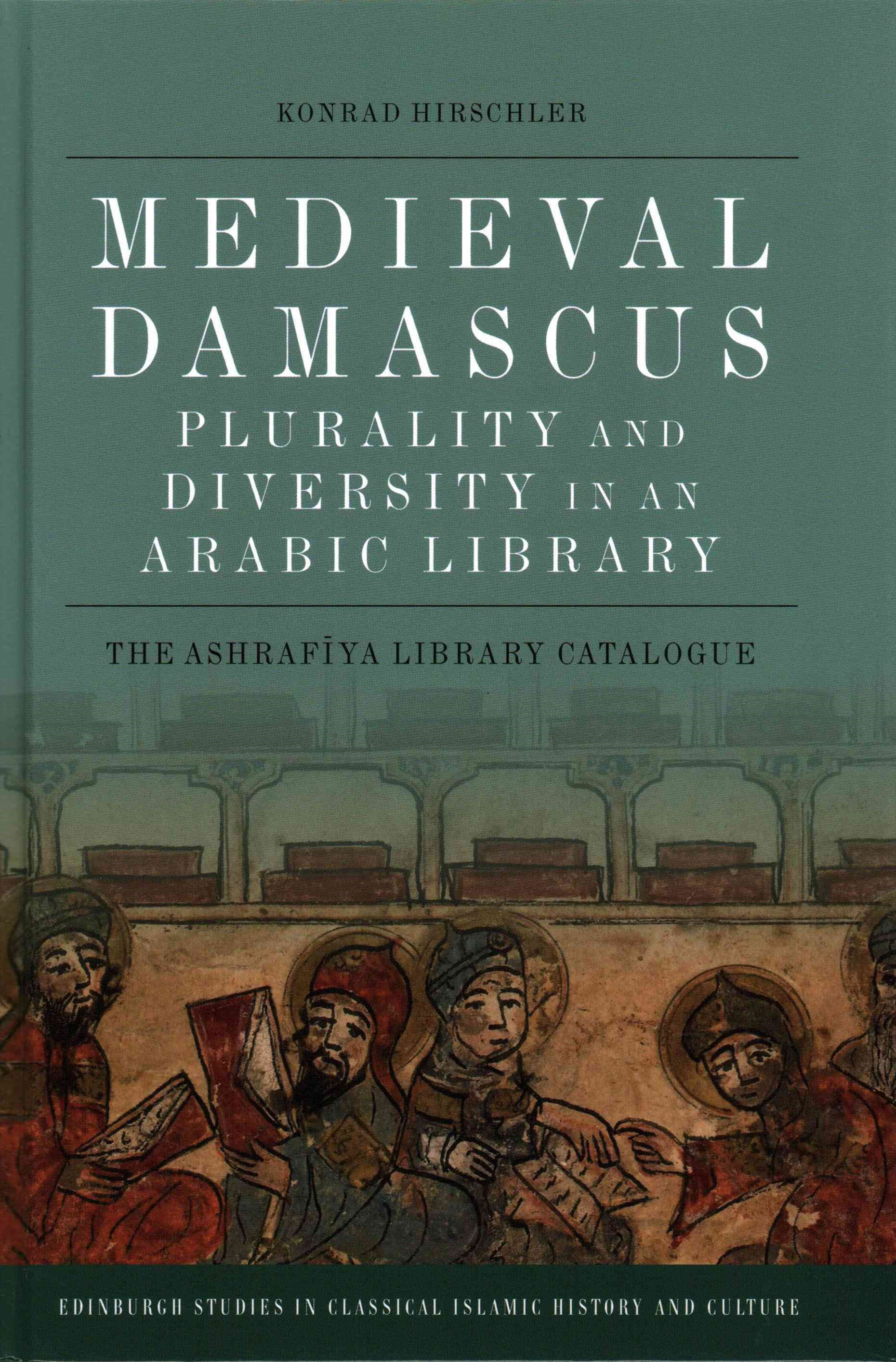 Medieval Damascus: Plurality and Diversity in an Arabic Library