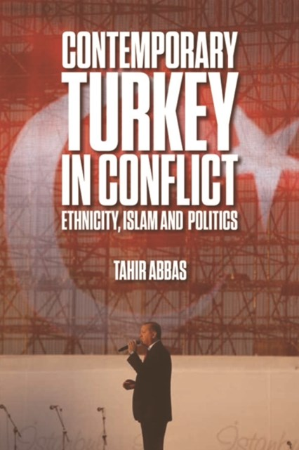 Contemporary Turkey in Conflict