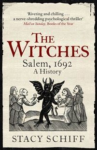 The Witches by Stacy Schiff (9781474602266) - PaperBack - History Latin America
