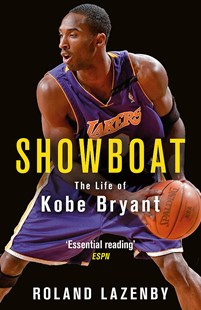 Showboat: The Life of Kobe Bryant by Roland Lazenby (9781474603249) - PaperBack - Biographies Sports