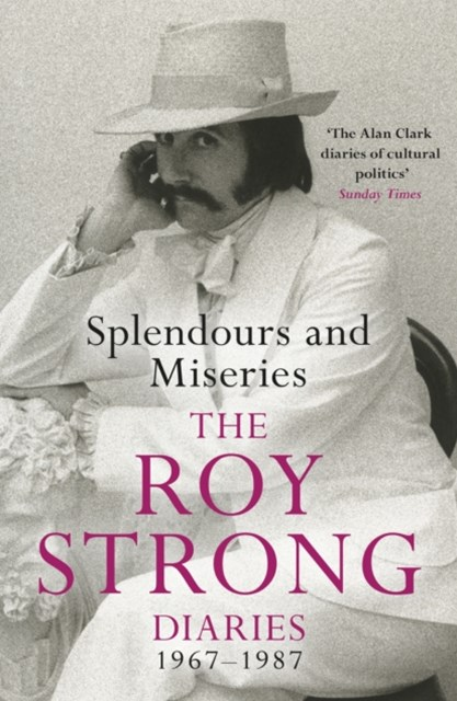 (ebook) Splendours and Miseries: The Roy Strong Diaries, 1967-87