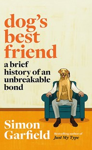 Dog's Best Friend by Simon Garfield (9781474610742) - PaperBack - History