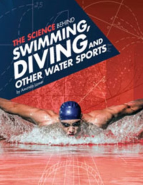 Science Behind Swimming, Diving, and Other Water Sports