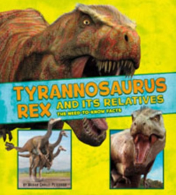 Tyrannosaurus Rex and its Relatives