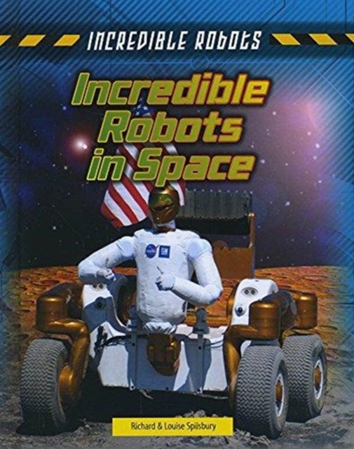 Incredible Robots: Incredible Robots in Space