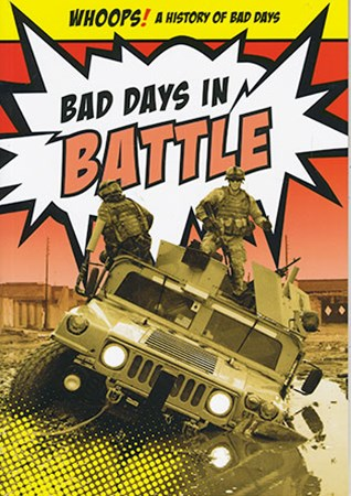WHOOPS! A History of Bad Days: Battle