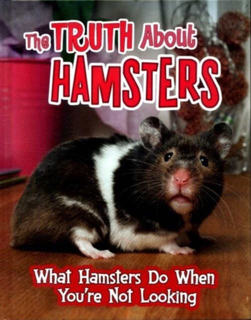 Truth About Hamsters