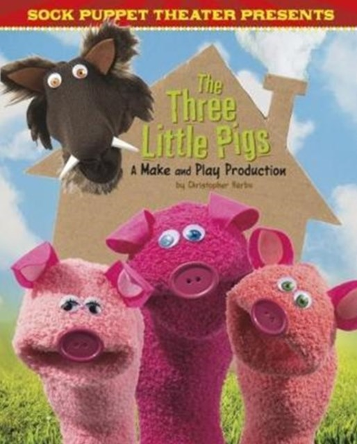 Sock Puppet Theatre Presents the Three Little Pigs