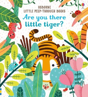 Little Peep-Through: Are you there little Tiger? - Children's Fiction Early Readers (0-4)