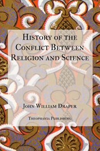 History of the Conflict Between Religion and Science by John William Draper (9781475256802) - PaperBack - Religion & Spirituality