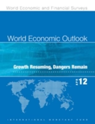 (ebook) World Economic Outlook, April 2012: Growth Resuming, Dangers Remain