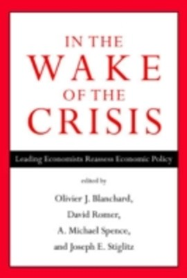 (ebook) In the Wake of the Crisis: Leading Economists Reassess Economic Policy