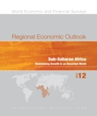 (ebook) Regional Economic Outlook, October 2012: Sub-Saharan Africa - Maintaining Growth in an Uncertain World