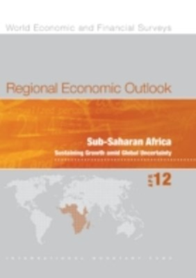 (ebook) Regional Economic Outlook, April 2012: Sub-Saharan Africa - Sustaining Growth amid Global Uncertainty