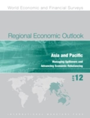 (ebook) Regional Economic Outlook, April 2012:  Asia and Pacific - Managing Spillovers and Advancing Economic Rebalancing