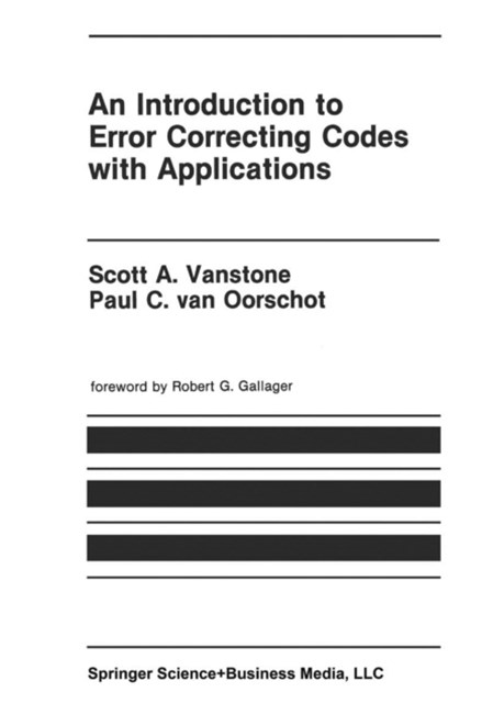 Introduction to Error Correcting Codes with Applications