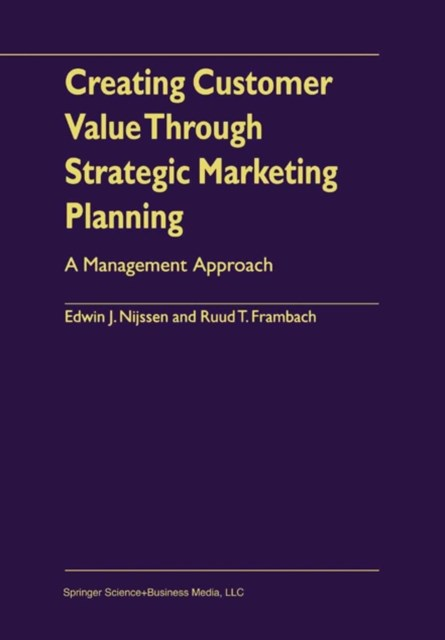 Creating Customer Value Through Strategic Marketing Planning