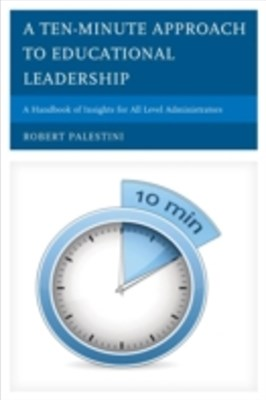 (ebook) Ten-Minute Approach to Educational Leadership