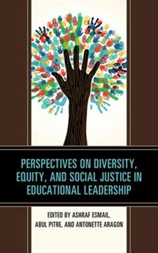 Perspectives on Diversity, Equity, and Social Justice in Educational Leadership