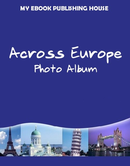 Across Europe - Photo Album