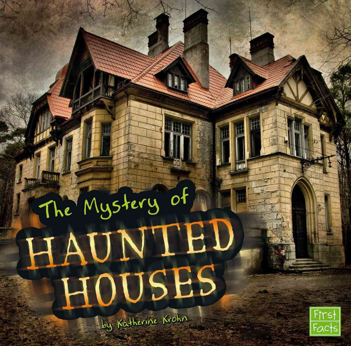 Mystery of Haunted Houses