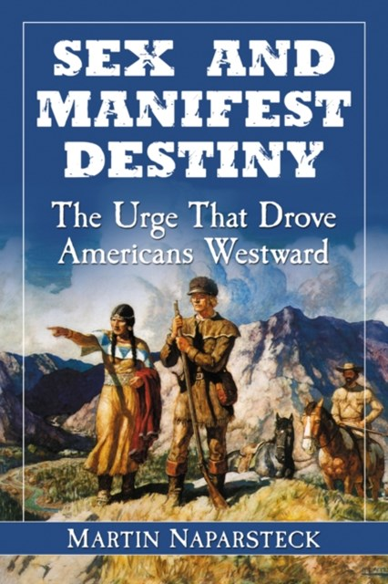 Sex and Manifest Destiny