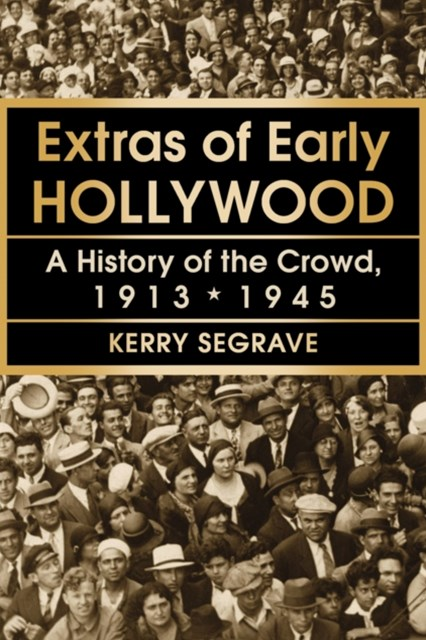 Extras of Early Hollywood