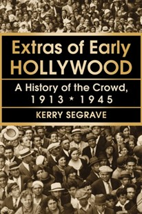 (ebook) Extras of Early Hollywood - Biographies Entertainment