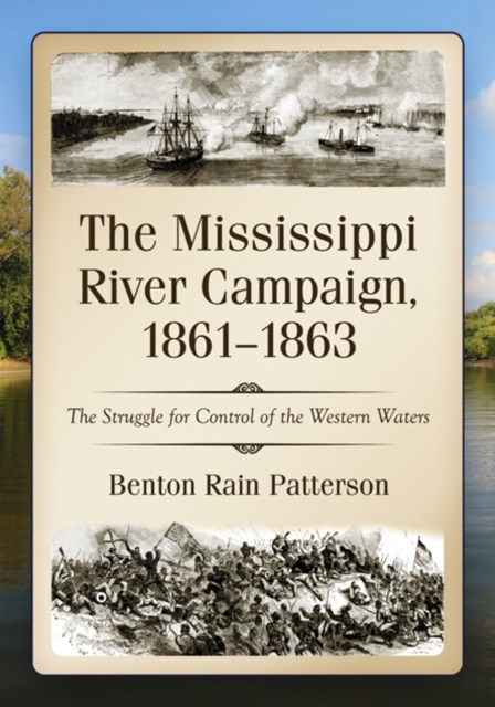 Mississippi River Campaign, 1861-1863