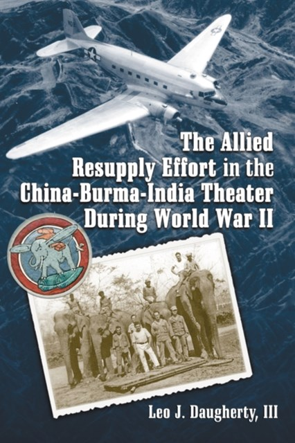 Allied Resupply Effort in the China-Burma-India Theater During World War II