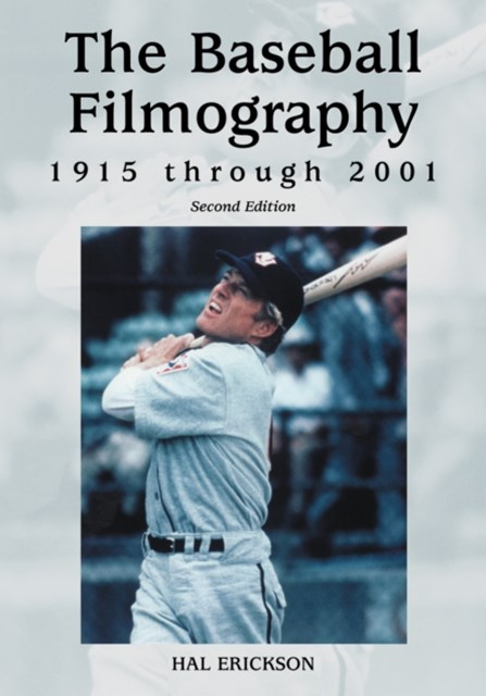 Baseball Filmography, 1915 through 2001, 2d ed.