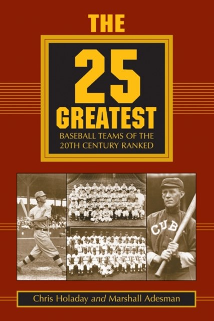 (ebook) 25 Greatest Baseball Teams of the 20th Century Ranked