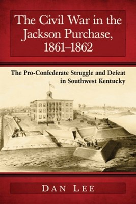 The Civil War in the Jackson Purchase, 1861-1862