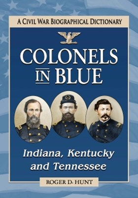 (ebook) Colonels in Blue--Indiana, Kentucky and Tennessee