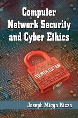 Computer Network Security and Cyber Ethics, 4th ed.