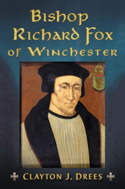 Bishop Richard Fox of Winchester
