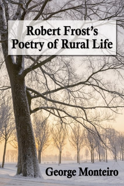 Robert Frost's Poetry of Rural Life