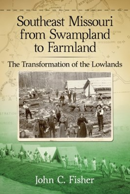 (ebook) Southeast Missouri from Swampland to Farmland