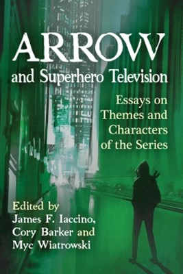 Arrow and Superhero Television