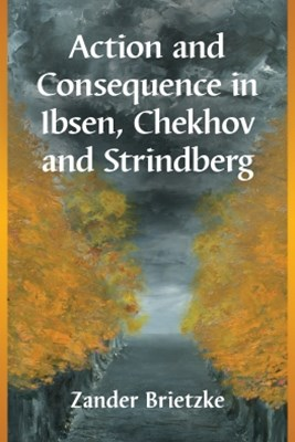 (ebook) Action and Consequence in Ibsen, Chekhov and Strindberg